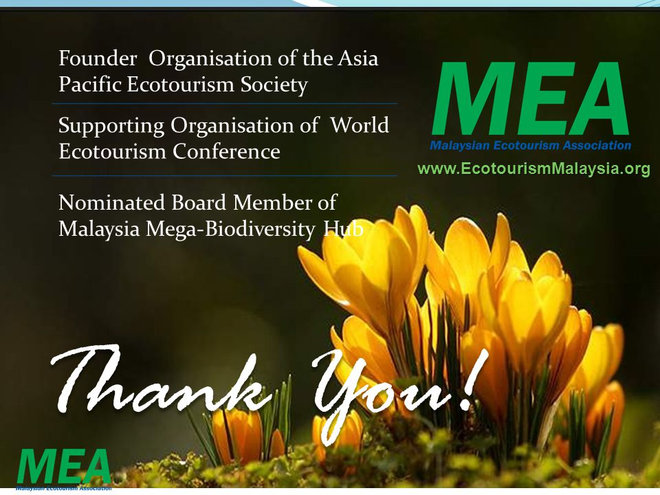 Thank You! Founder Organisation of the Asia Pacific Ecotourism Society