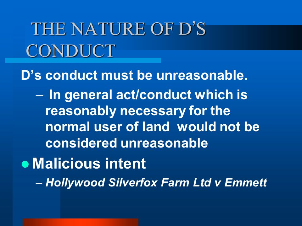 THE NATURE OF D'S CONDUCT