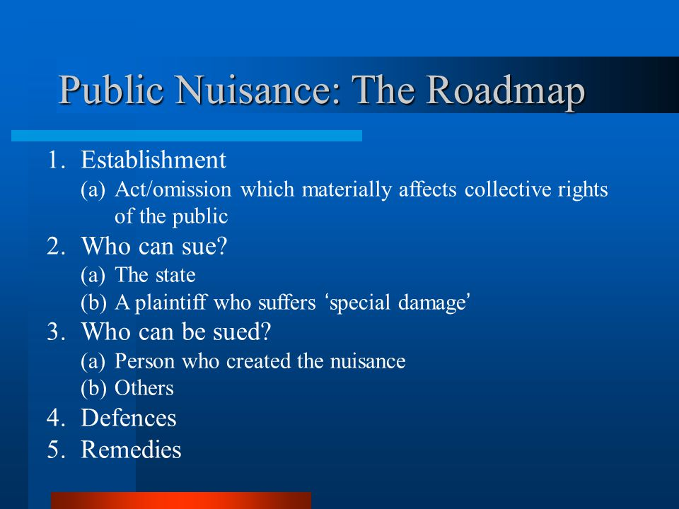 Public Nuisance: The Roadmap