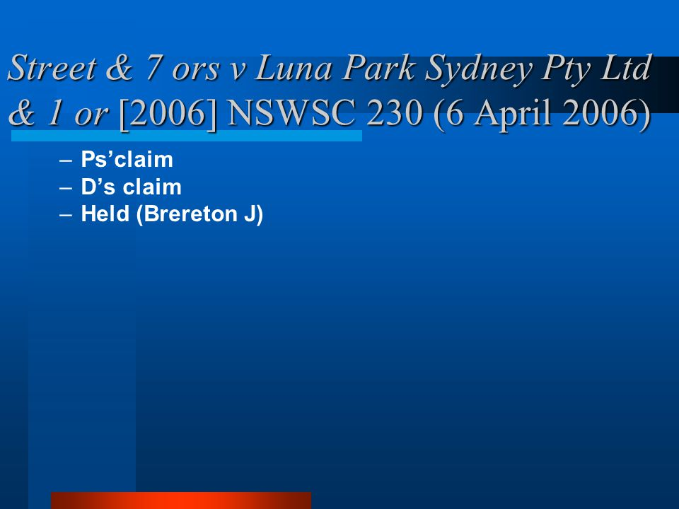 Street & 7 ors v Luna Park Sydney Pty Ltd & 1 or [2006] NSWSC 230 (6 April 2006)