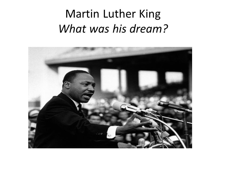 Martin Luther King What was his dream