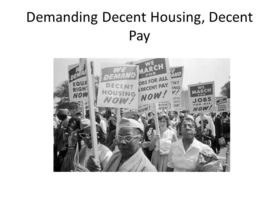 Demanding Decent Housing, Decent Pay