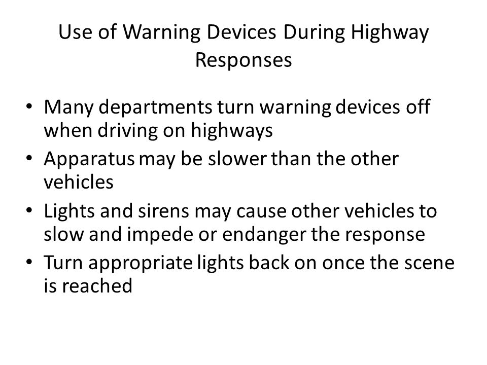 Use of Warning Devices During Highway Responses