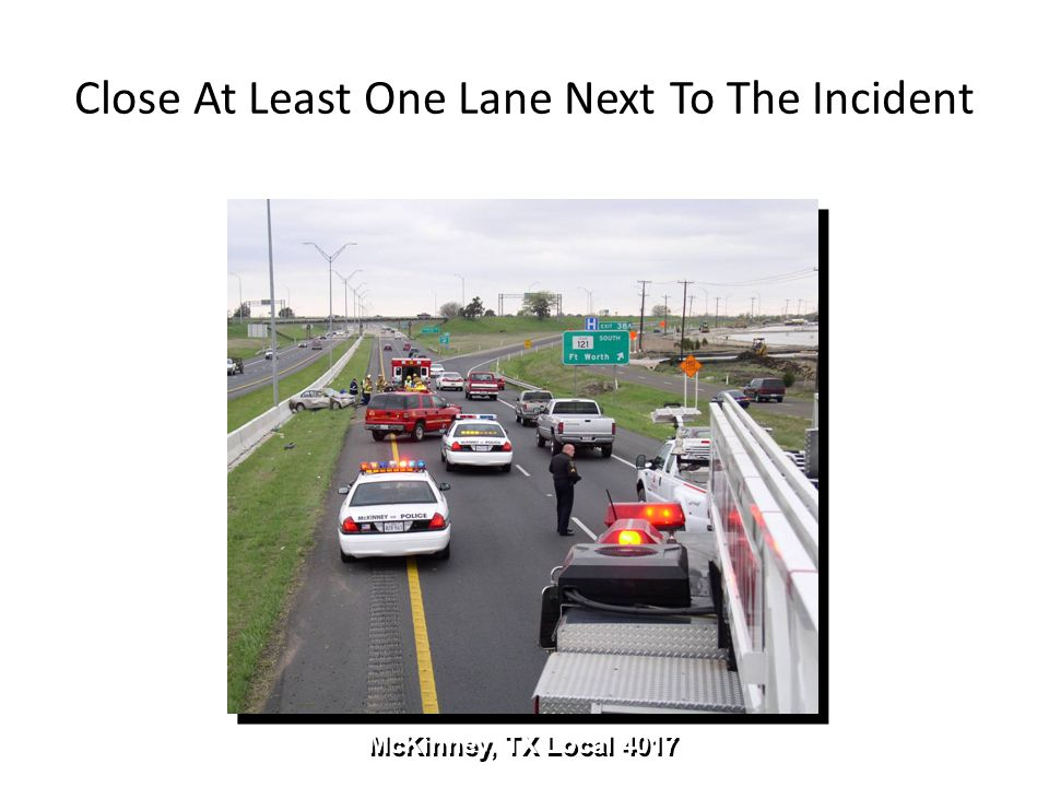 Close At Least One Lane Next To The Incident