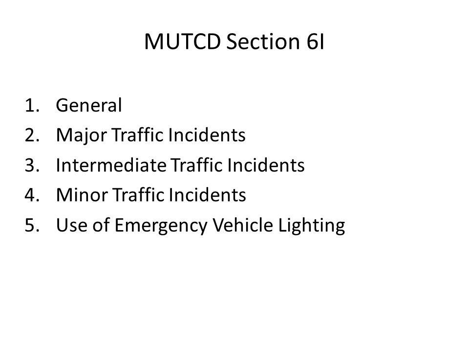 MUTCD Section 6I General Major Traffic Incidents