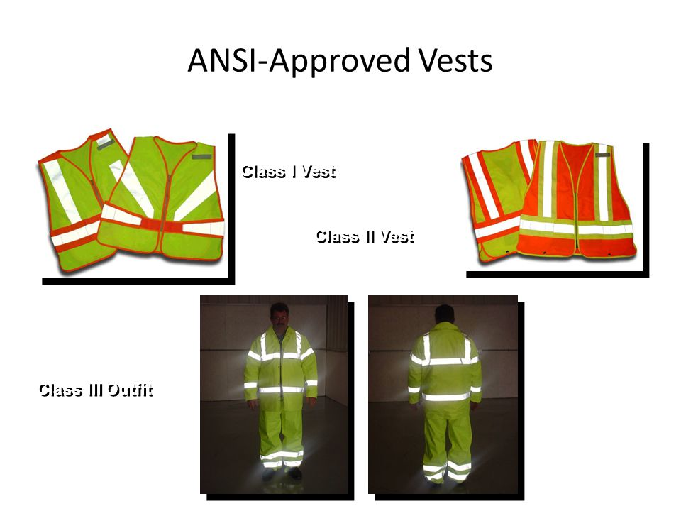 ANSI-Approved Vests Class I Vest Class II Vest Class III Outfit