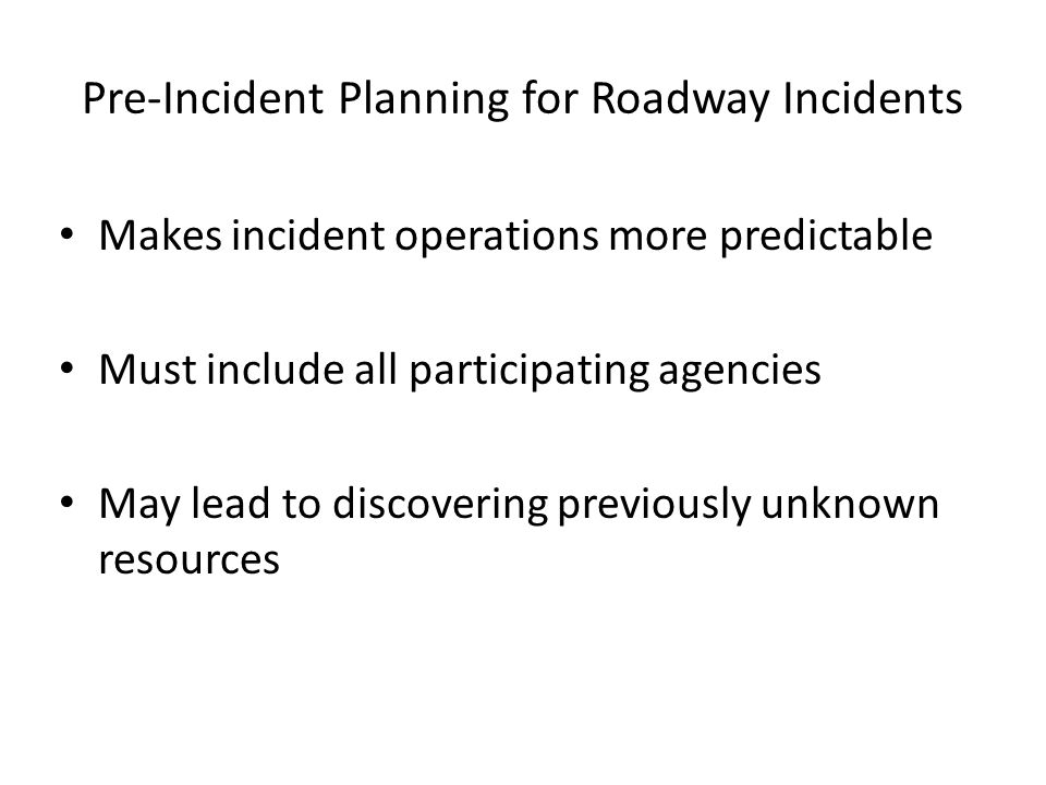 Pre-Incident Planning for Roadway Incidents
