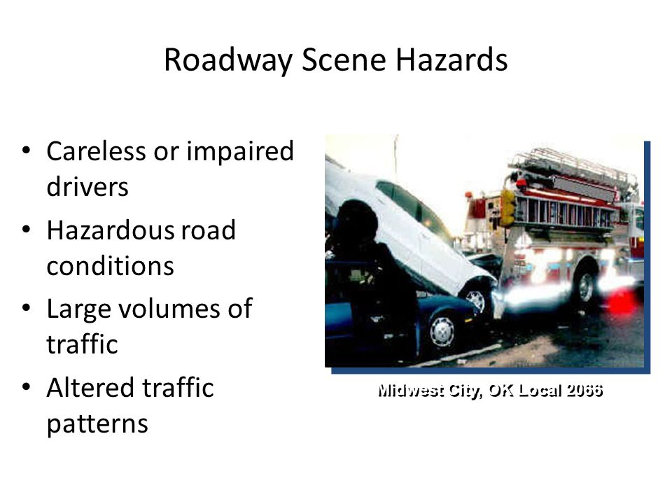 Roadway Scene Hazards Careless or impaired drivers