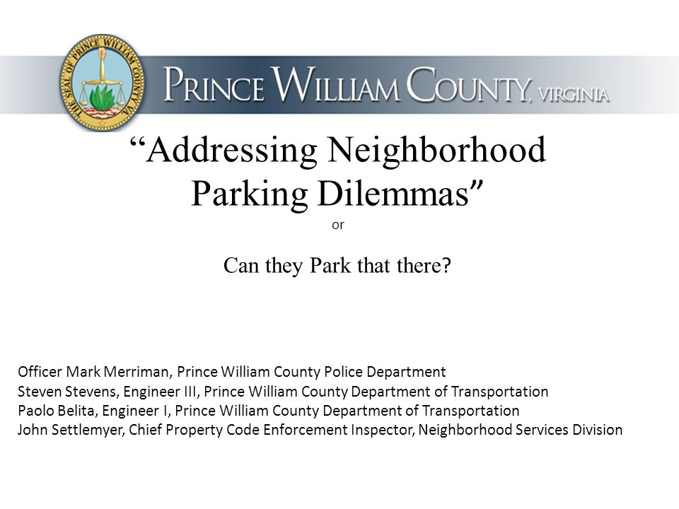 Addressing Neighborhood Parking Dilemmas or Can they Park that there