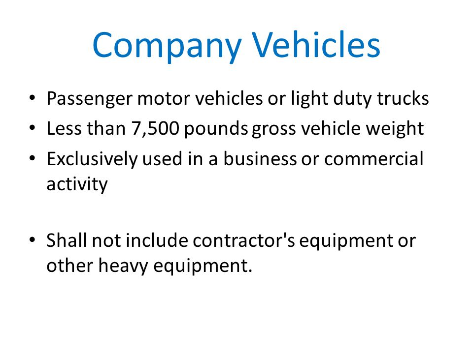 Company Vehicles Passenger motor vehicles or light duty trucks