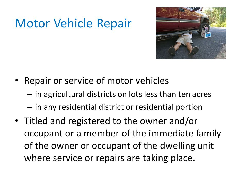 Motor Vehicle Repair Repair or service of motor vehicles