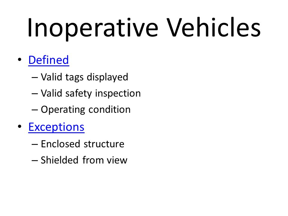 Inoperative Vehicles Defined Exceptions Valid tags displayed