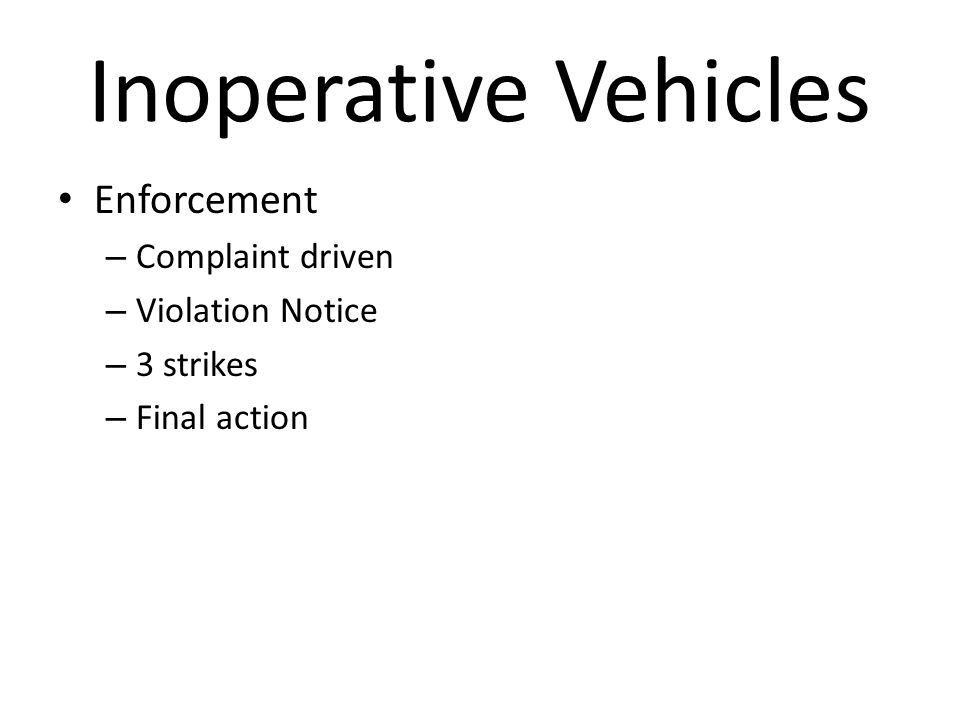Inoperative Vehicles Enforcement Complaint driven Violation Notice