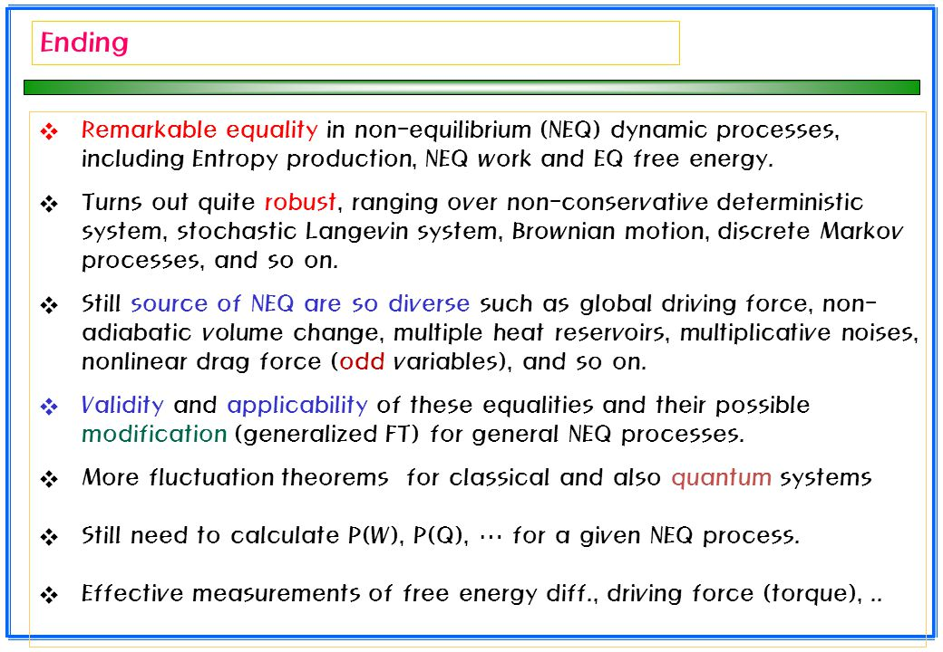 Ending Remarkable equality in non-equilibrium (NEQ) dynamic processes, including Entropy production, NEQ work and EQ free energy.