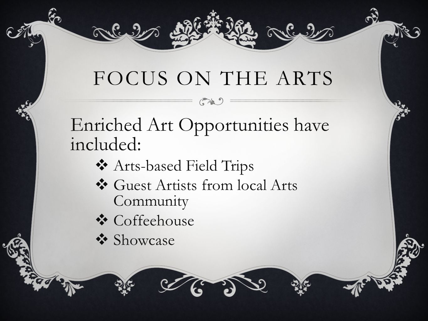 Focus on the arts Enriched Art Opportunities have included: