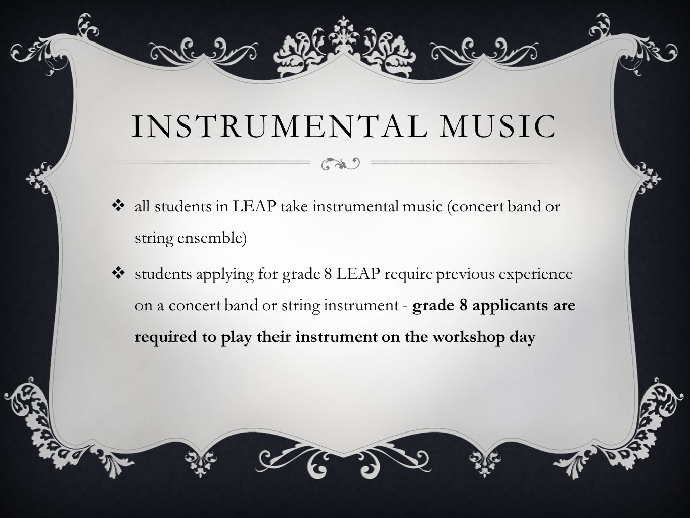 Instrumental music all students in LEAP take instrumental music (concert band or string ensemble)