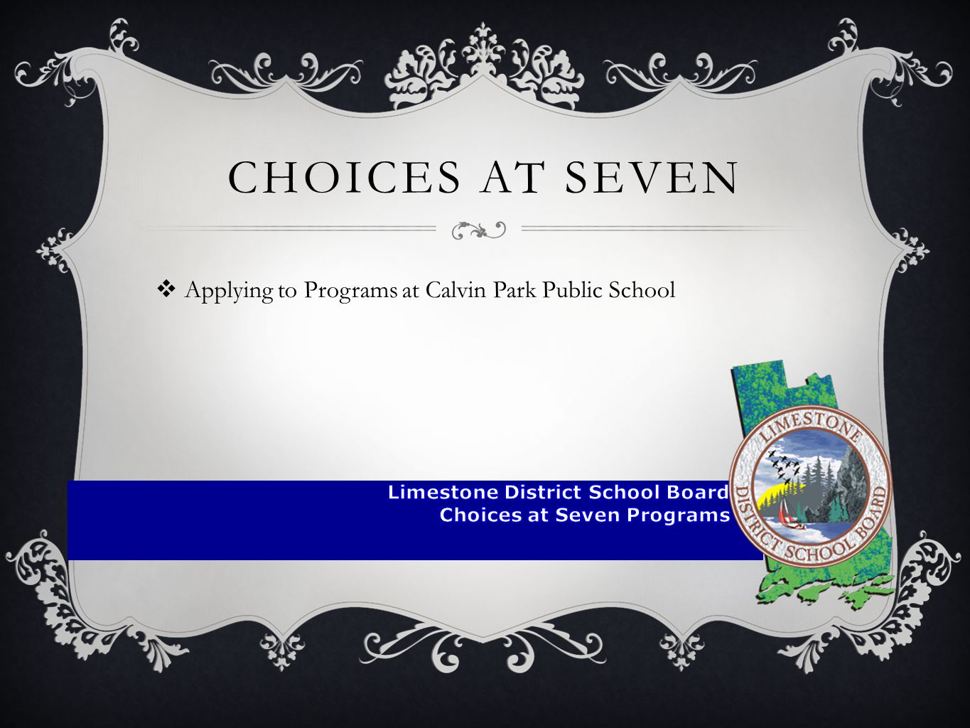 Limestone District School Board Choices at Seven Programs