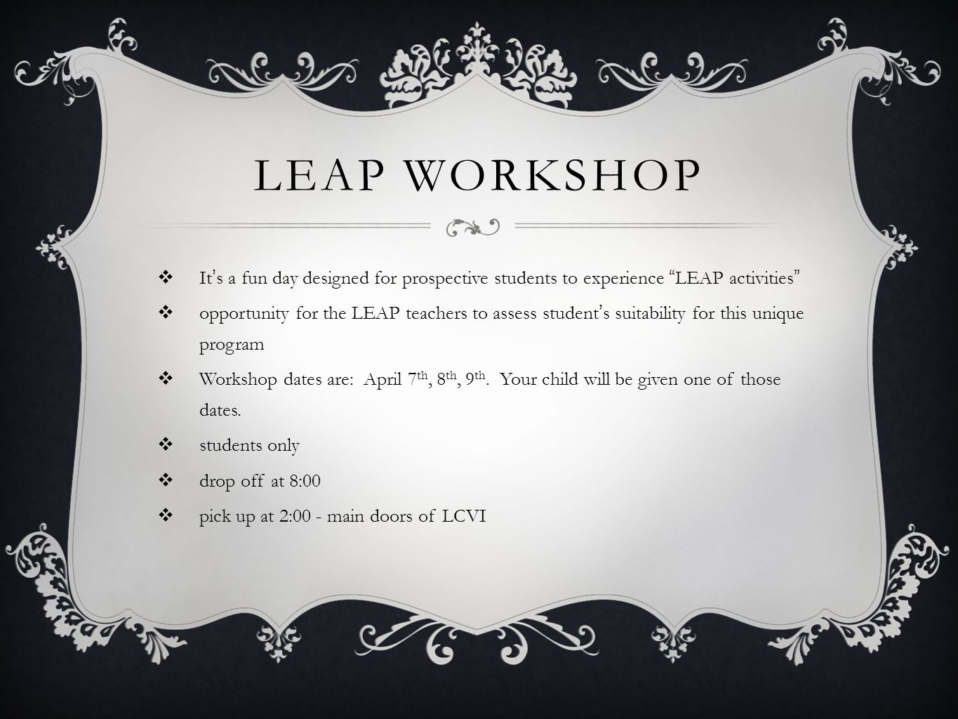 Leap workshop It's a fun day designed for prospective students to experience LEAP activities