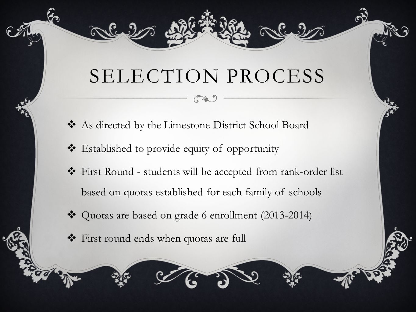 Selection process As directed by the Limestone District School Board