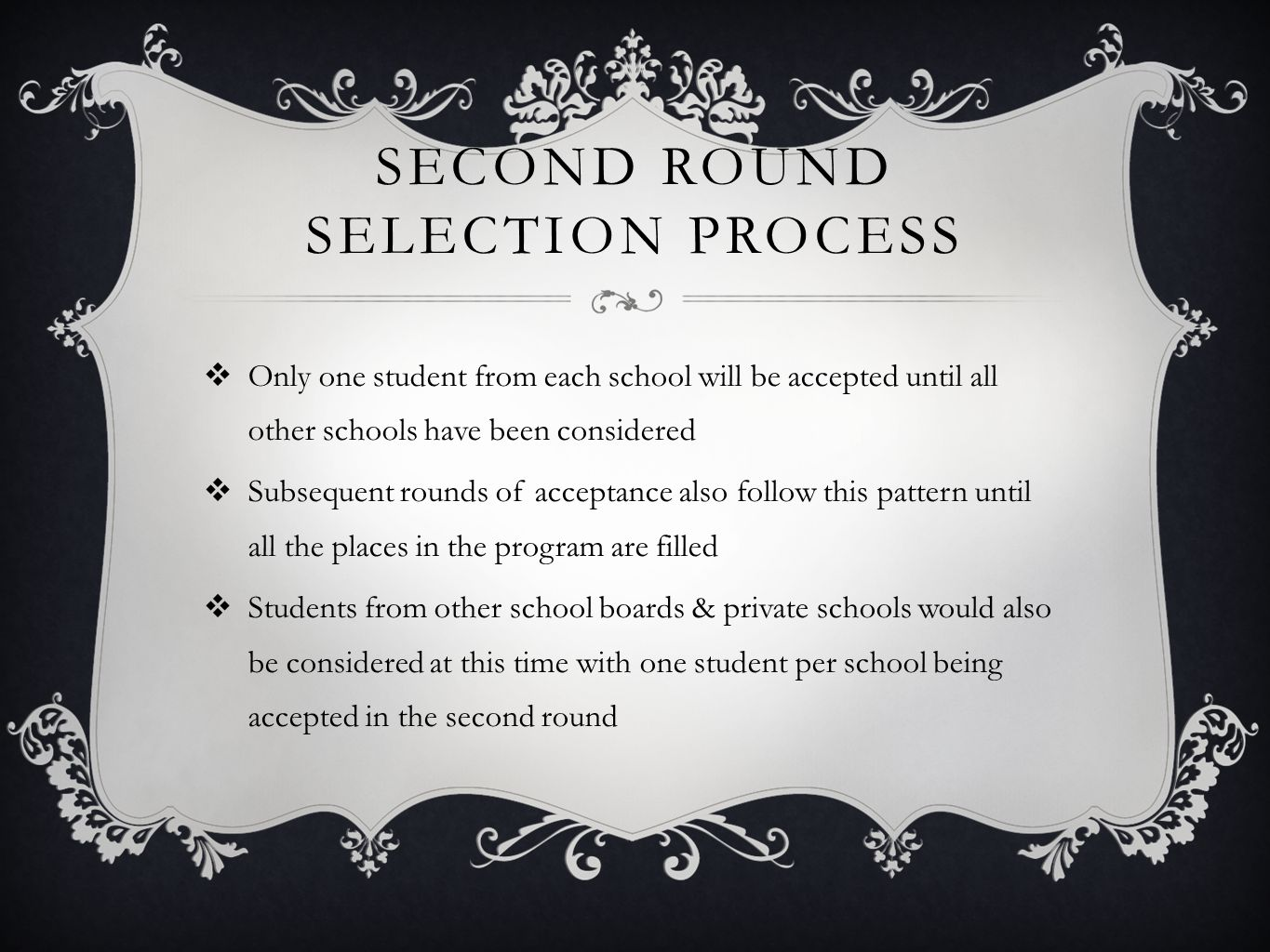 Second round selection process