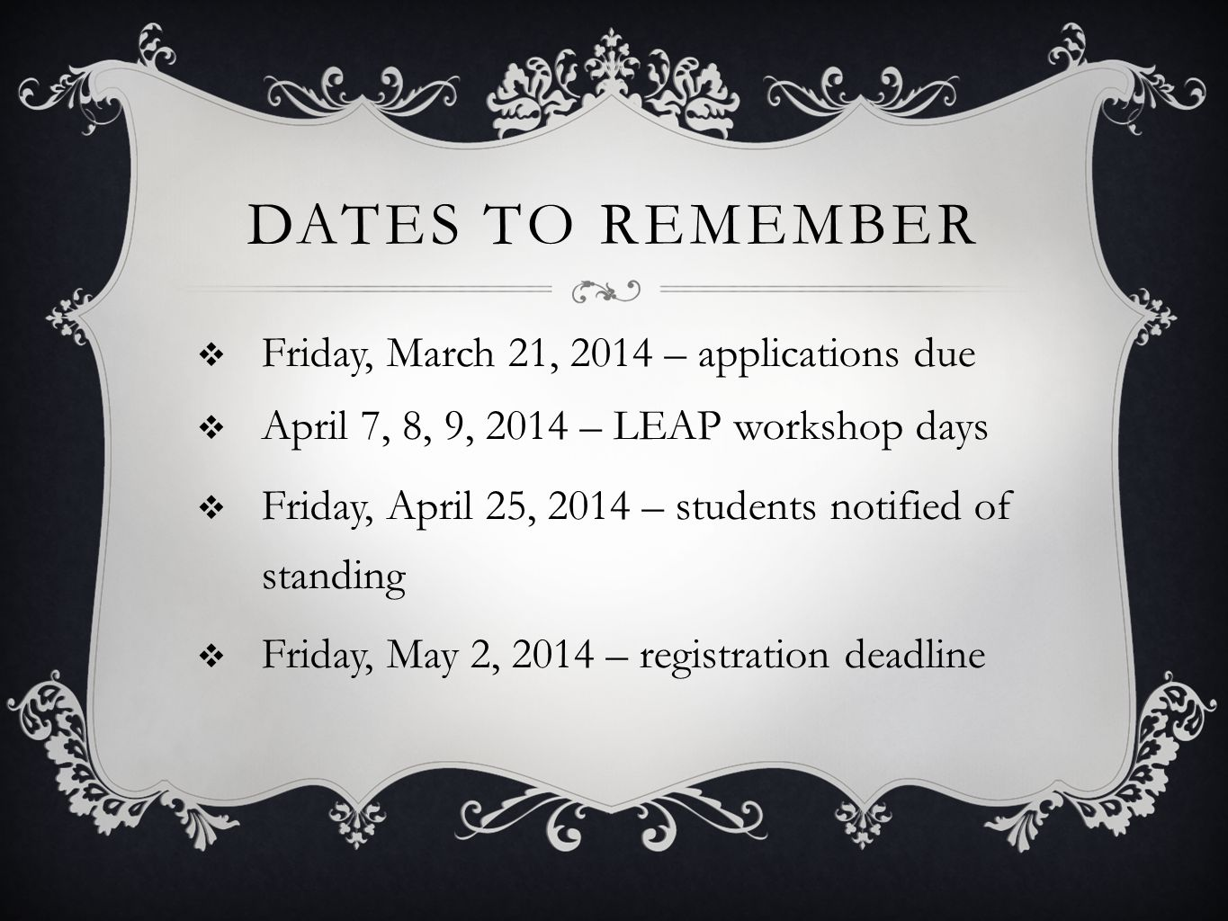 Dates to remember Friday, March 21, 2014 – applications due