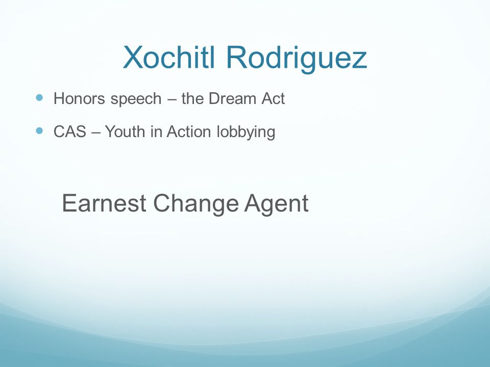 Xochitl Rodriguez Earnest Change Agent Honors speech – the Dream Act