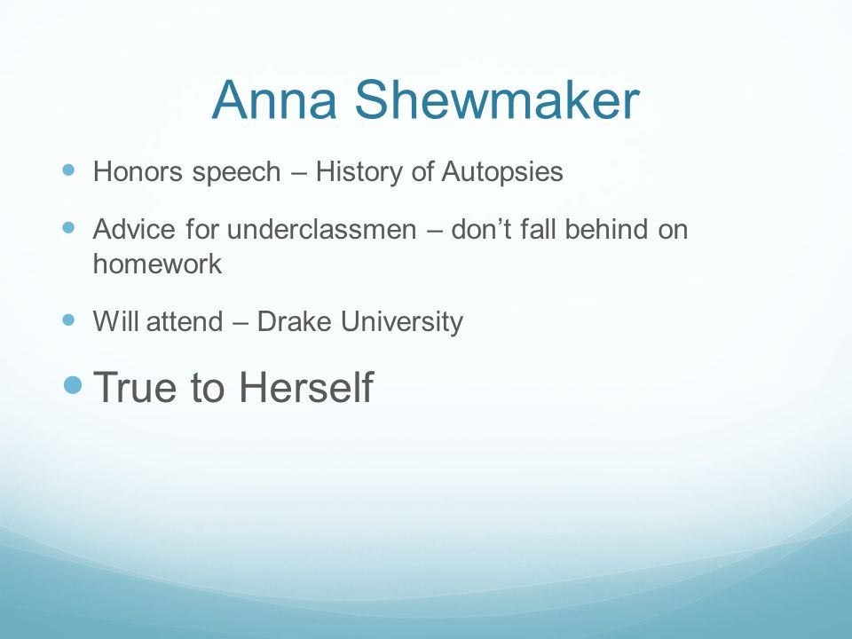 Anna Shewmaker True to Herself Honors speech – History of Autopsies