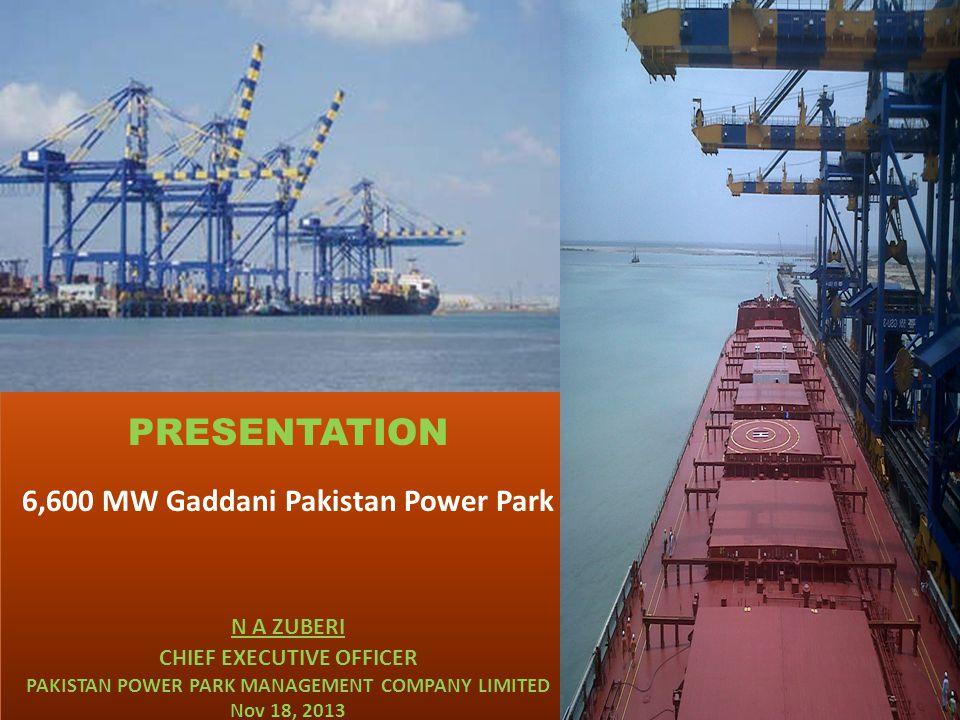 PRESENTATION 6,600 MW Gaddani Pakistan Power Park N A ZUBERI