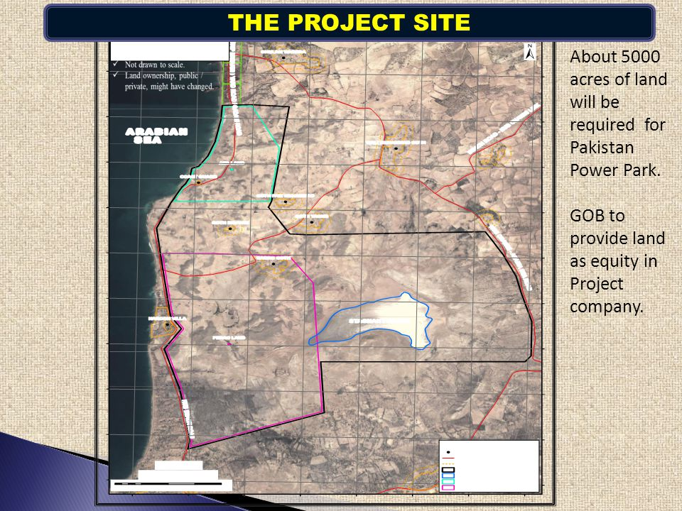 THE PROJECT SITE About 5000 acres of land will be required for Pakistan Power Park. GOB to provide land as equity in Project company.