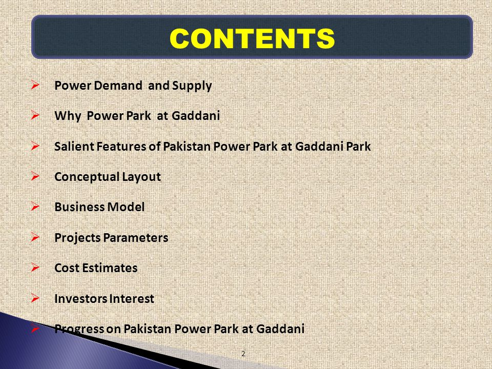 CONTENTS Power Demand and Supply Why Power Park at Gaddani