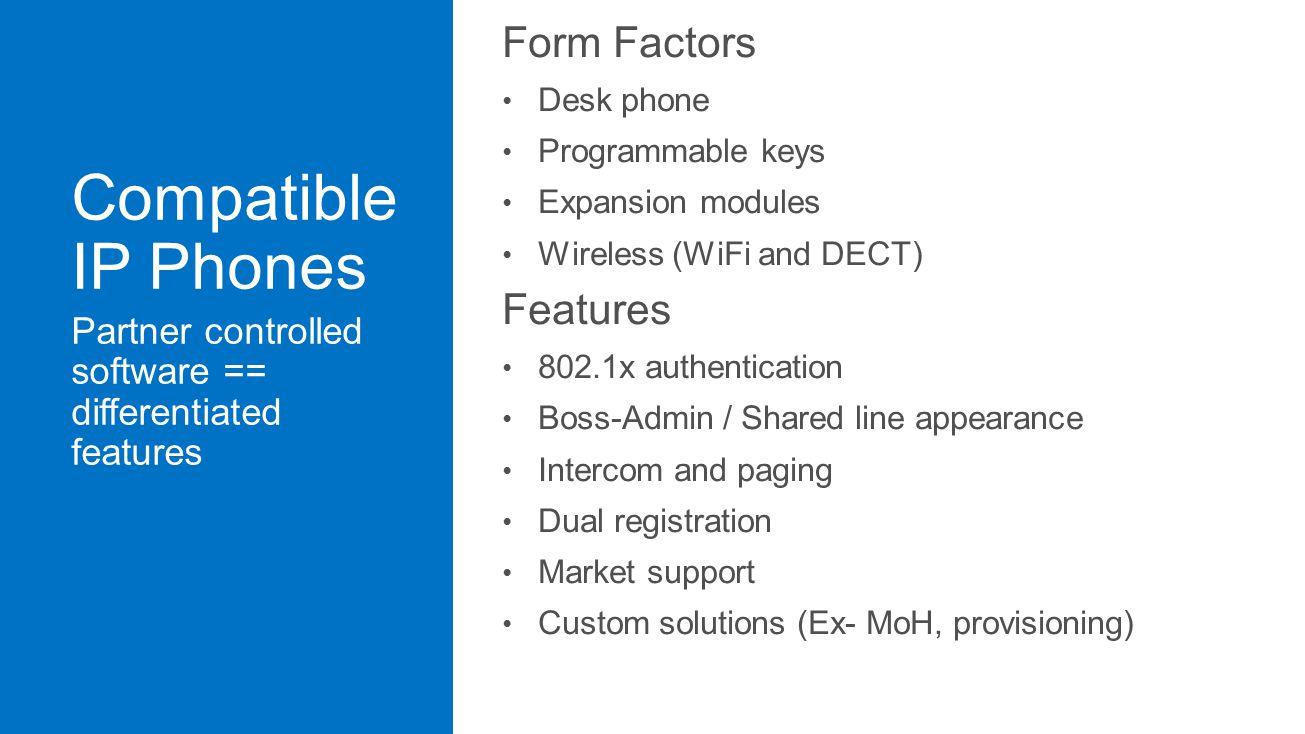 Compatible IP Phones Form Factors Features