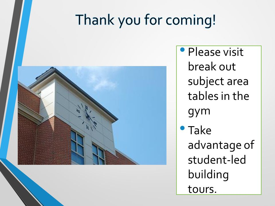 Thank you for coming. Please visit break out subject area tables in the gym.
