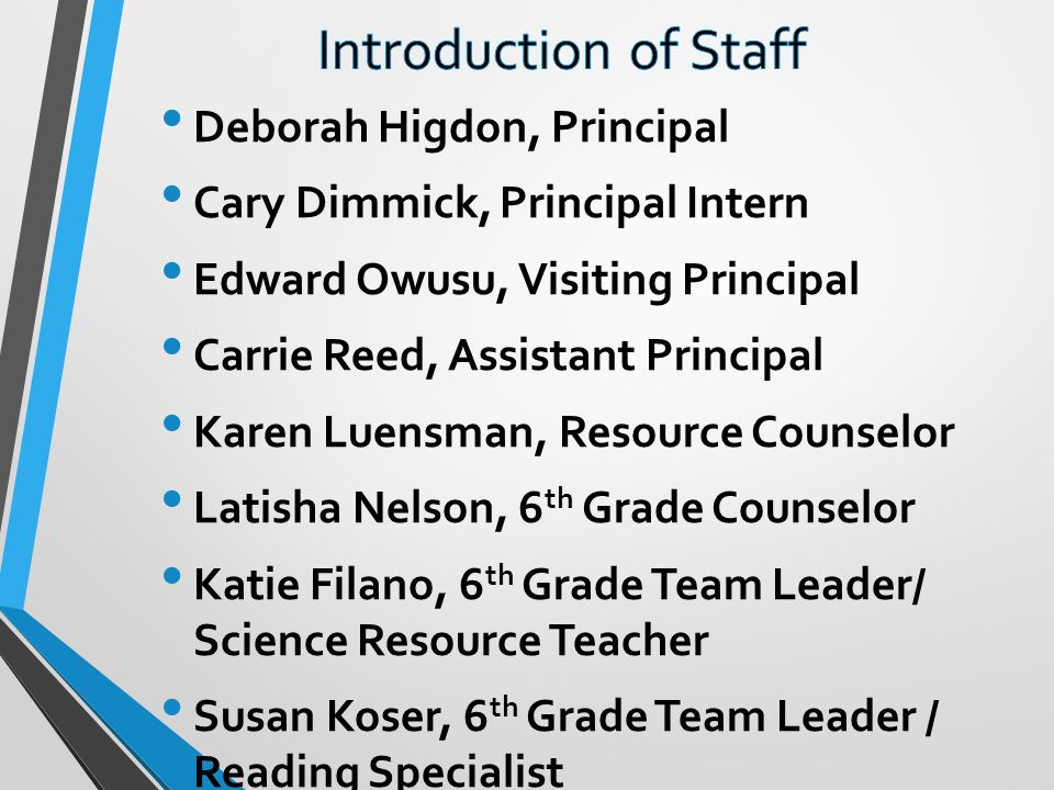 Introduction of Staff Deborah Higdon, Principal