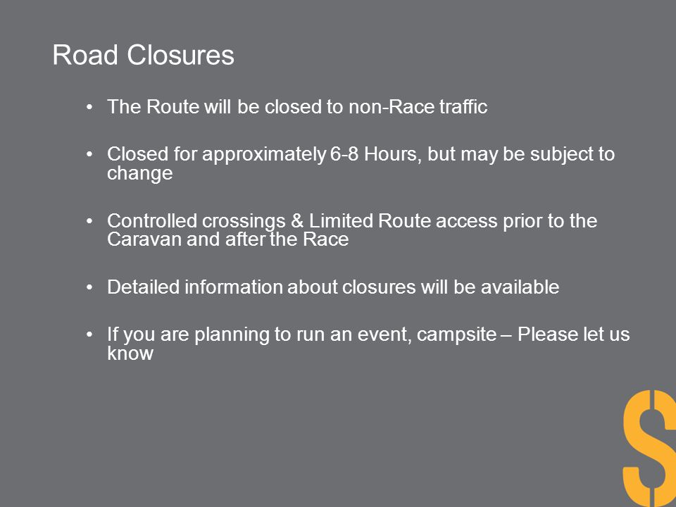 Road Closures The Route will be closed to non-Race traffic