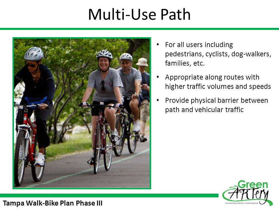 Multi-Use Path For all users including pedestrians, cyclists, dog-walkers, families, etc.