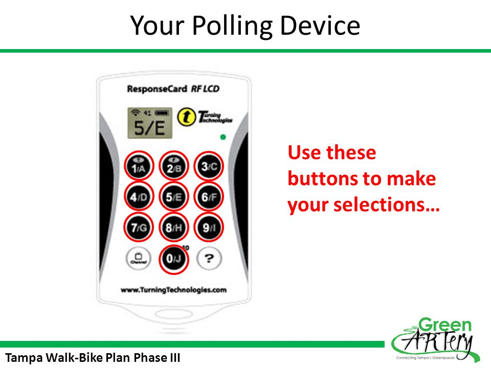 Your Polling Device Use these buttons to make your selections…