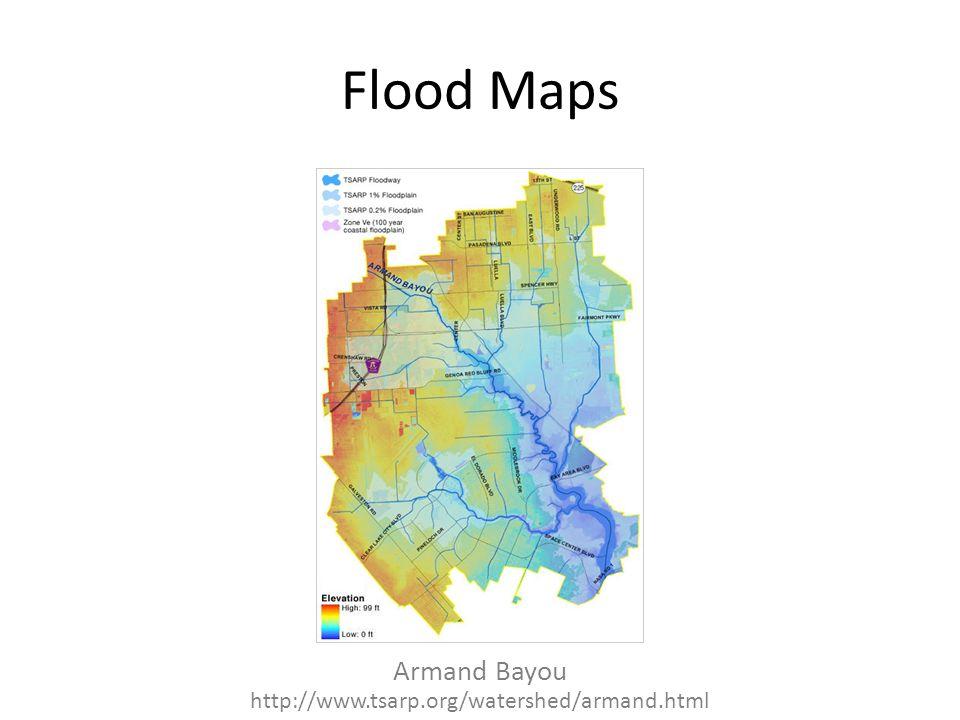 Flood Maps Armand Bayou http://www.tsarp.org/watershed/armand.html