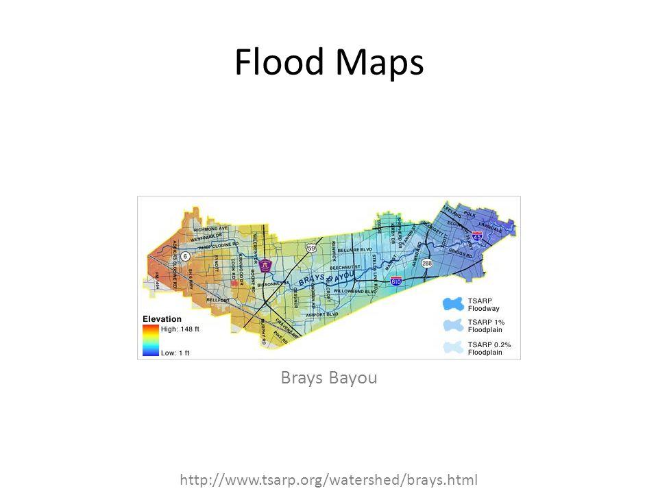 Flood Maps Brays Bayou http://www.tsarp.org/watershed/brays.html