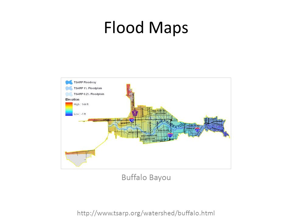 Flood Maps Buffalo Bayou http://www.tsarp.org/watershed/buffalo.html
