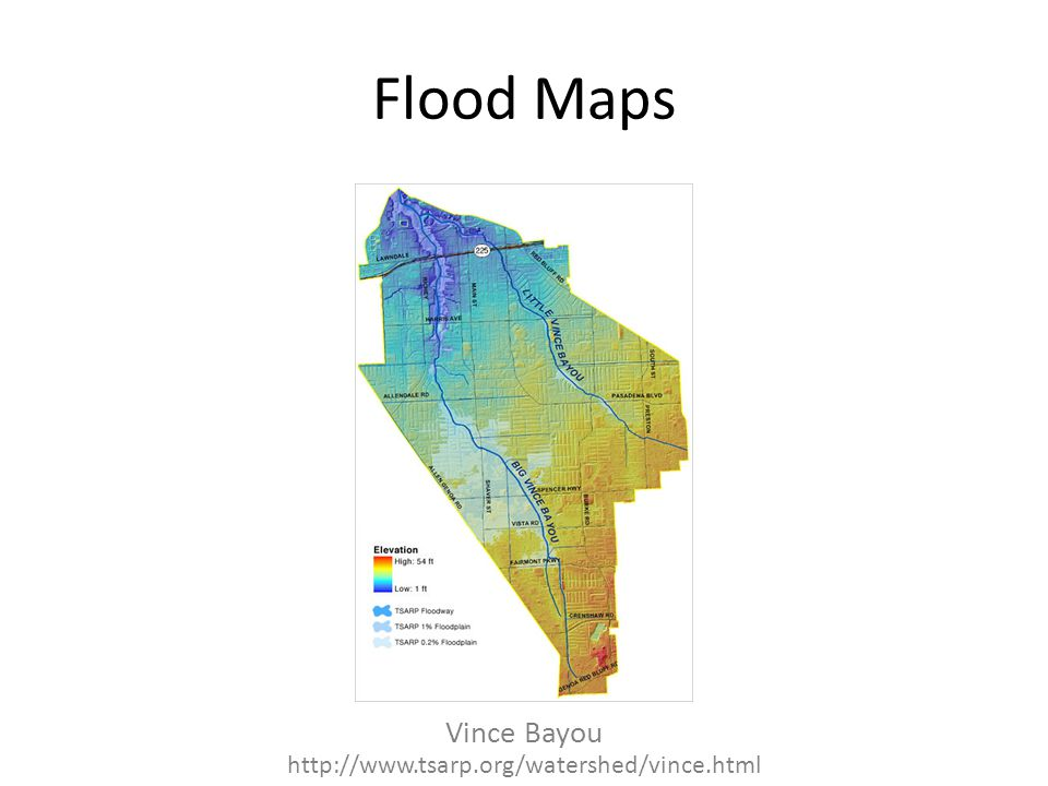 Flood Maps Vince Bayou http://www.tsarp.org/watershed/vince.html
