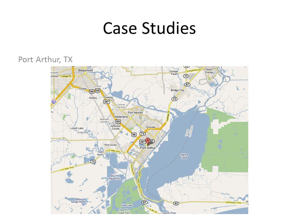 Case Studies Port Arthur, TX