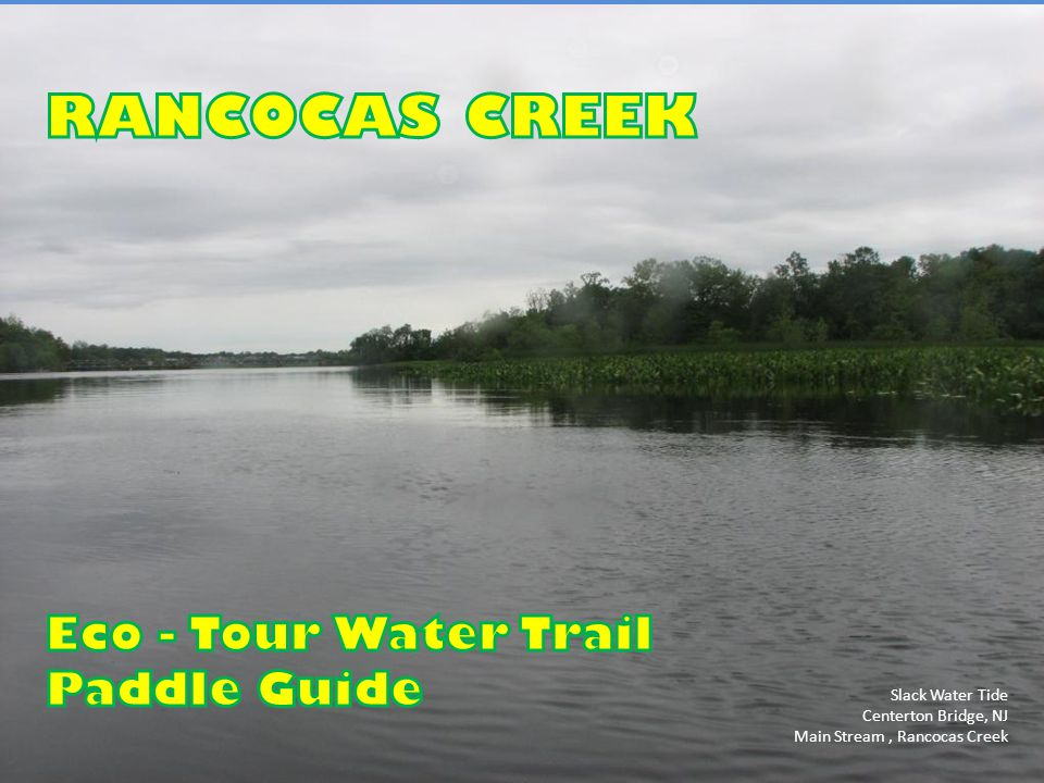 RANCOCAS CREEK Eco - Tour Water Trail Paddle Guide Slack Water Tide
