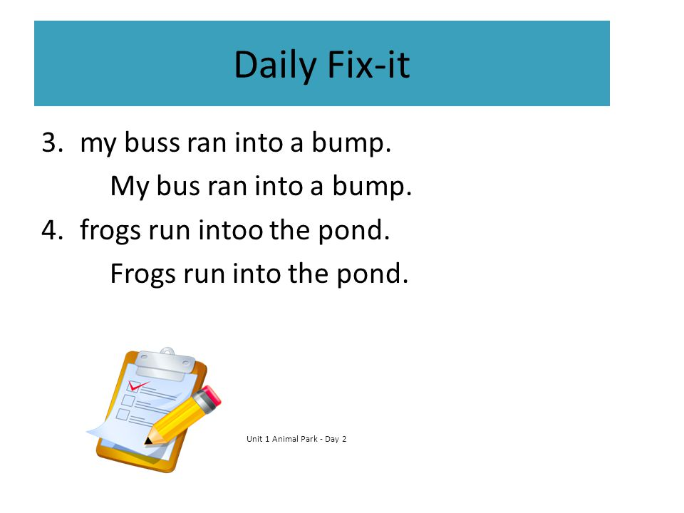 Daily Fix-it my buss ran into a bump. My bus ran into a bump.