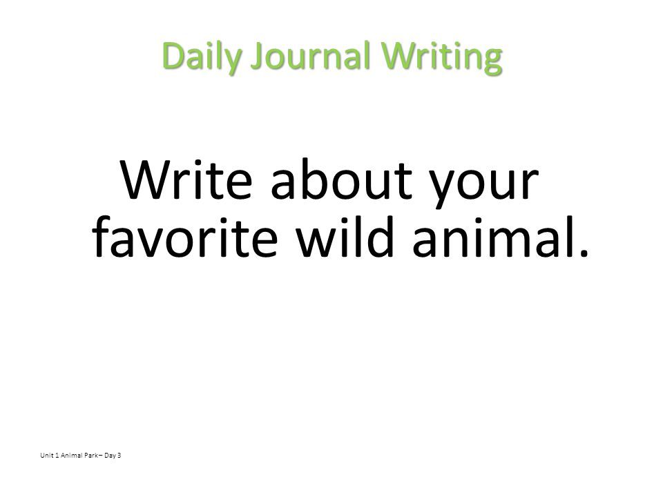 Write about your favorite wild animal.