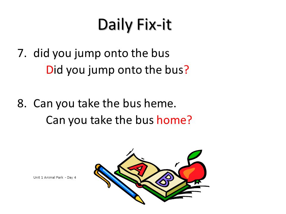 Daily Fix-it did you jump onto the bus Did you jump onto the bus