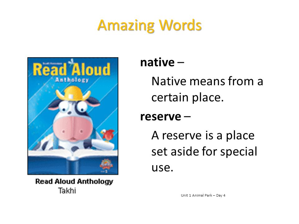 Amazing Words native – Native means from a certain place. reserve –