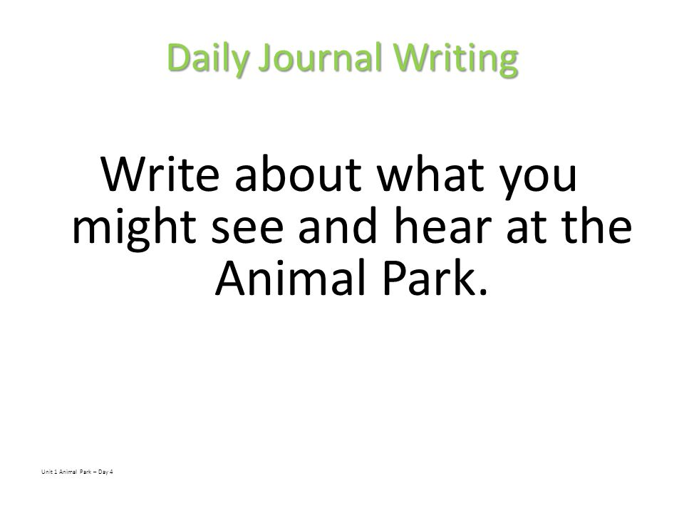 Write about what you might see and hear at the Animal Park.