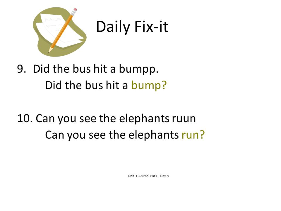 Daily Fix-it Did the bus hit a bumpp. Did the bus hit a bump