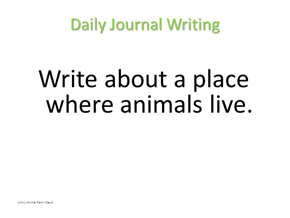 Write about a place where animals live.