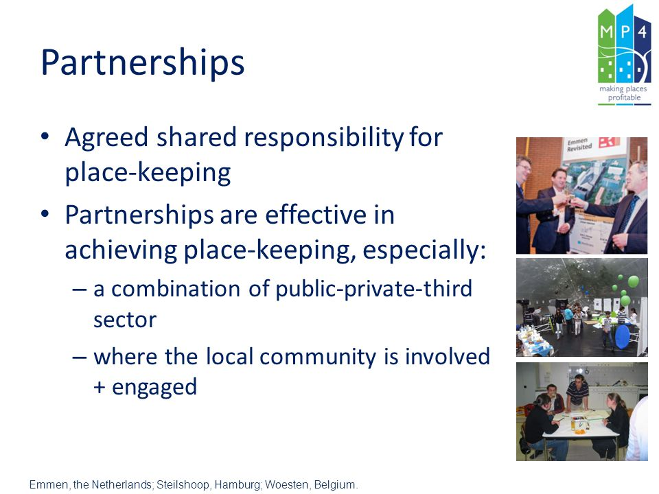 Partnerships Agreed shared responsibility for place-keeping